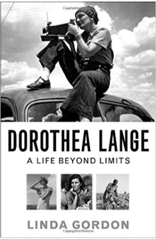 Dorothea Lange: A Life Beyond Limits Linda Gordon