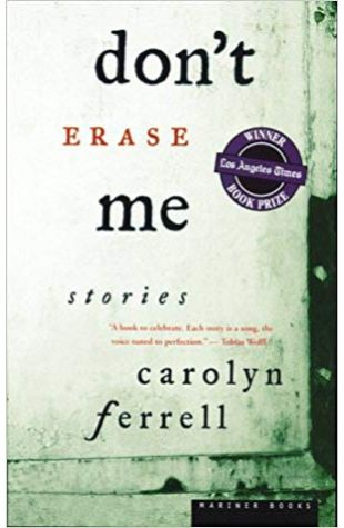 Don't Erase Me: Stories Carolyn Ferrell
