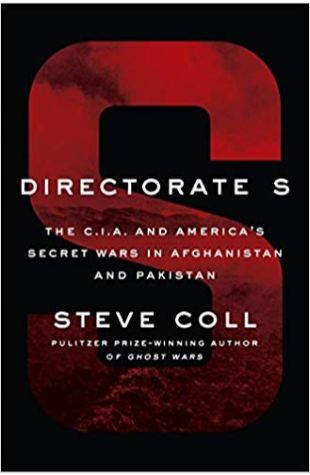 Directorate S: The C.I.A. and America's Secret Wars in Afganistan Steve Coll