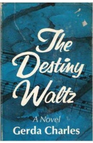 The Destiny Waltz Gerda Charles