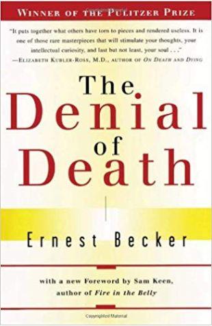 The Denial of Death Ernest Becker