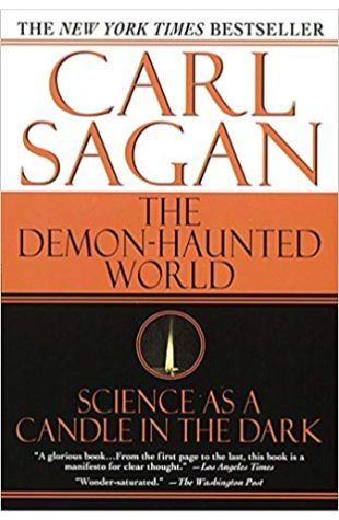 The Demon-Haunted World: Science as a Candle in the Dark Carl Sagan
