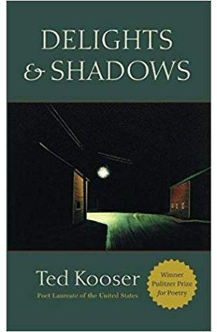 Delights & Shadows Ted Kooser