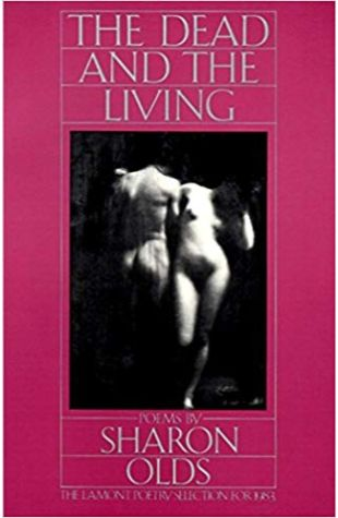 The Dead and the Living Sharon Olds