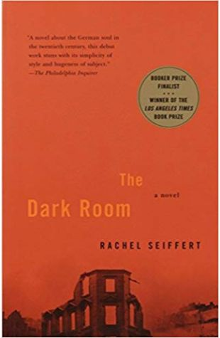 The Dark Room: A Novel Rachel Seiffert