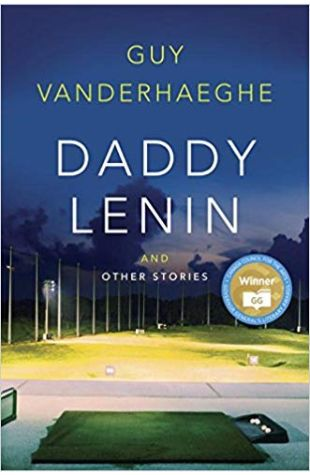 Daddy Lenin and Other Stories Guy Vanderhaeghe