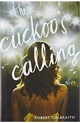 The Cuckoo's Calling, J. K. Rowling Writing As Robert Galbraith
