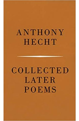 Collected Later Poems Anthony Hecht