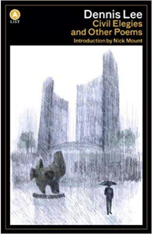 Civil Elegies and Other Poems Dennis Lee
