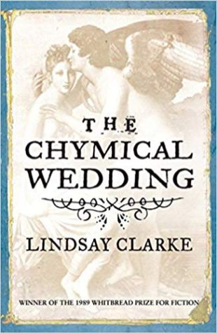 The Chymical Wedding Lindsay Clarke