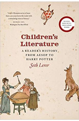 Children's Literature: A Reader's History: Reader's History from Aesop to Harry Potter Seth Lerer