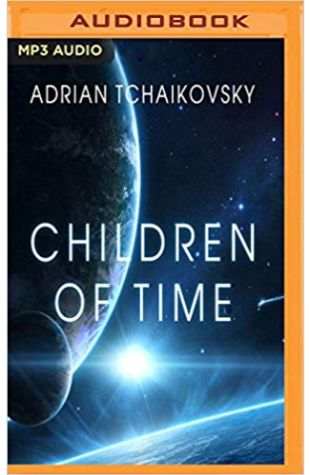 Children of Time Adrian Tchaikovsky