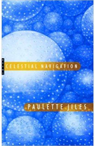 Celestial Navigation Paulette Jiles