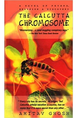 The Calcutta Chromosome Amitav Ghosh