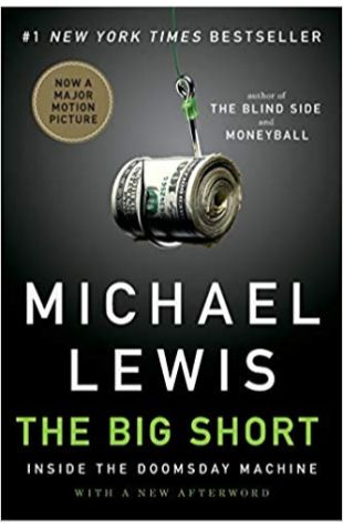 The Big Short: Inside the Doomsday Machine Michael Lewis