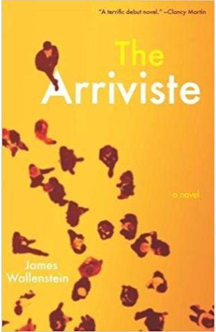 The Arriviste: A Novel