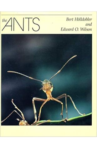 The Ants Bert Hölldobler and Edward O. Wilson