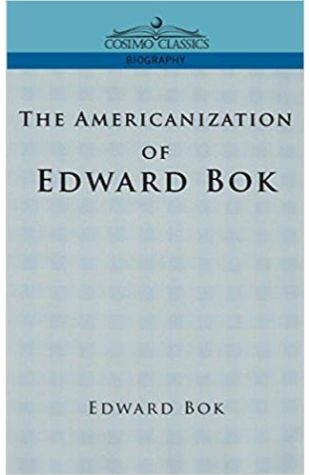 The Americanization of Edward Bok Edward Bok