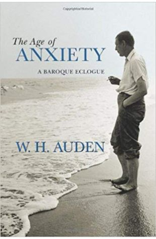 The Age of Anxiety W. H. Auden
