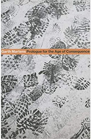 Prologue for the Age of Consequence