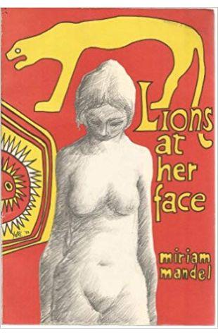 Lions at her Face Miriam Mandel