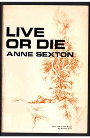 Live or Die Anne Sexton