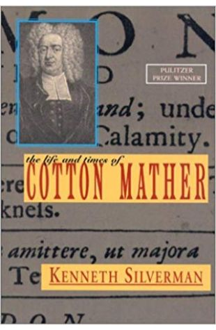 The Life and Times of Cotton Mather Kenneth Silverman