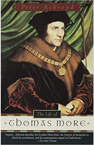 The Life of Thomas More Peter Ackroyd