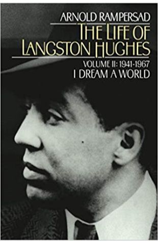 The Life of Langston Hughes: Volume II, 1941–1967: I Dream a World