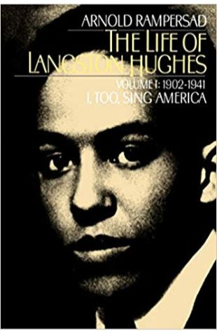 The Life of Langston Hughes, Vol. I: 1902-1941 Arnold Rampersad