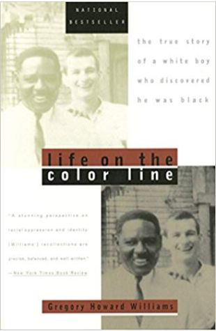 Life on the Color Line: The True Story of a White Boy Who Discovered He Was Black Gregory Howard Williams