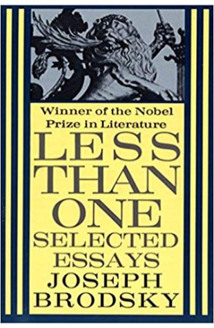 Less Than One: Selected Essays Joseph Brodsky