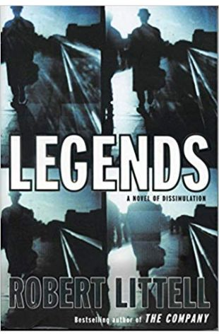 Legends: A Novel of Dissimulation Robert Littell