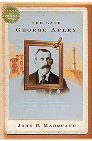 The Late George Apley John Phillips Marquand
