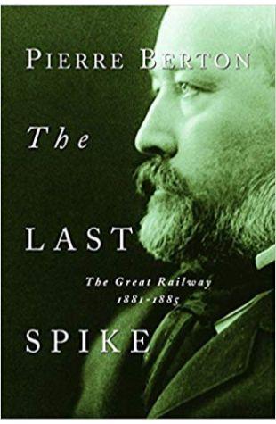 The Last Spike Pierre Berton