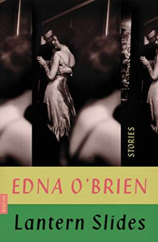 Lantern Slides: Stories Edna O'Brien