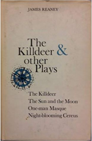 The Killdeer and Other Plays James Reaney