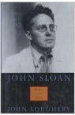 John Sloan: Painter and Rebel