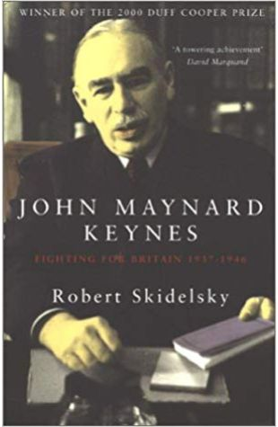 John Maynard Keynes: Fighting for Britain, 1937-1946 Robert Skidelsky