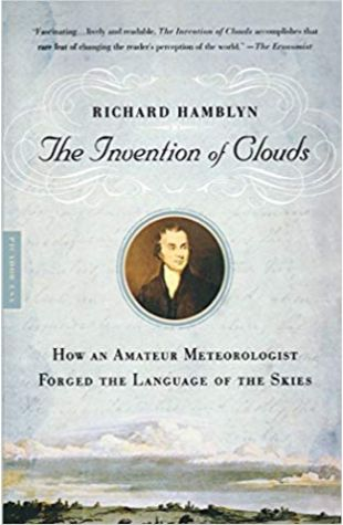 The Invention of Clouds Richard Hamblyn