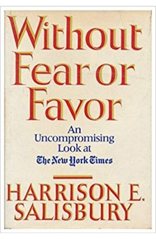 Without Fear Or Favor: The New York Times and Our Times Harrison Evans Salisbury