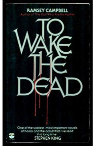To Wake the Dead Ramsey Campbell