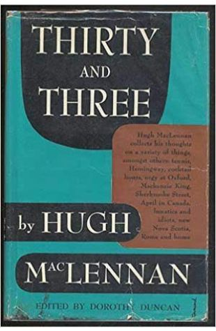 Thirty and Three Hugh MacLennan