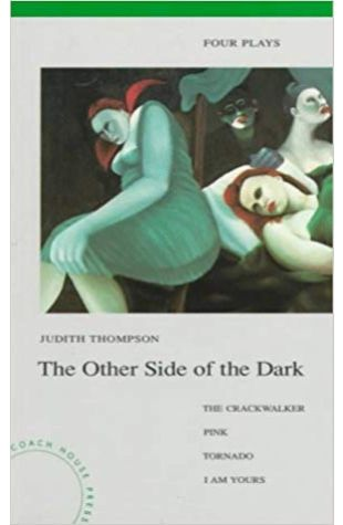 The Other Side of the Dark Judith Thompson