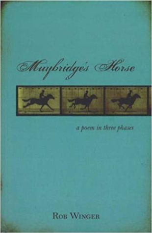 Muybridge's Horse: A Poem in Three Phases