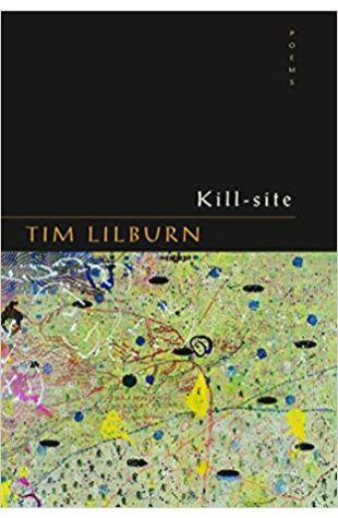 Kill-site Tim Lilburn