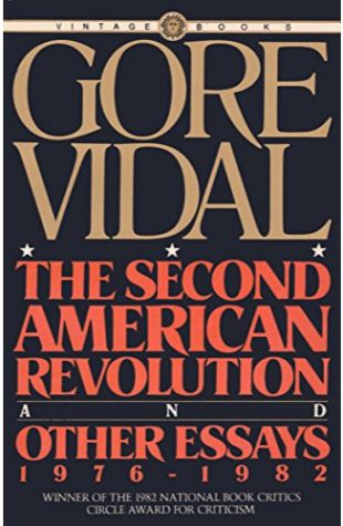 The Second American Revolution and Other Essays, 1976-82 Gore Vidal