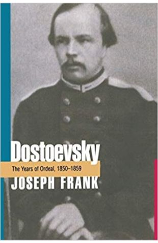 Dostoevsky: The Years of Ordeal, 1850-59 Joseph Frank
