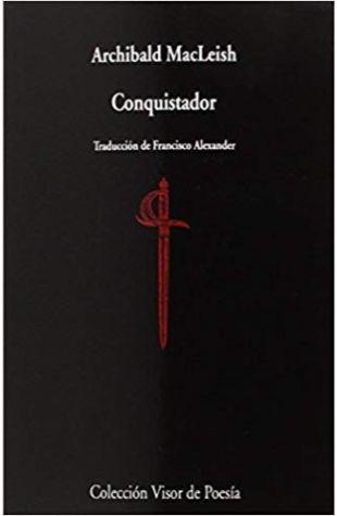 Conquistador Archibald MacLeish