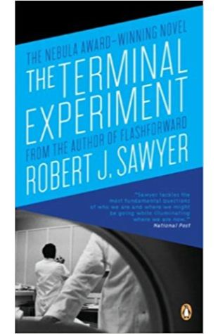 """The Terminal Experiment (serial title """"Hobson's Choice"""") Robert J. Sawyer"""